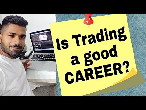 Is Trading a good CAREER(JOB)  ?             (Indian Markets – English)