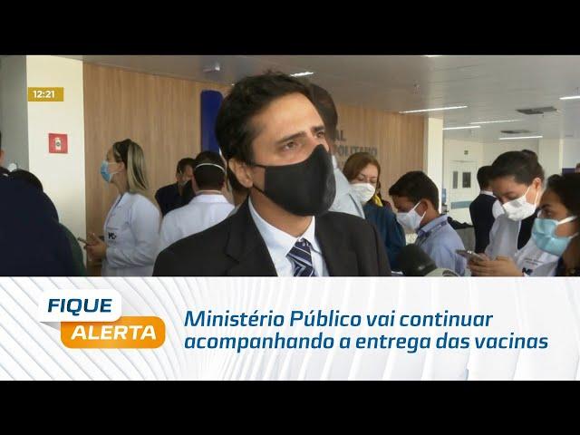 Covid-19: Ministério Público vai continuar acompanhando a entrega das vacinas em Alagoas
