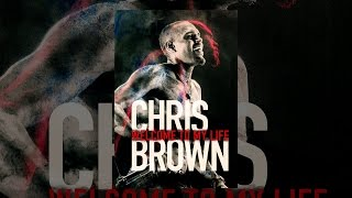 Chris Brown: Voici ma vie (Chris Brown: Welcome to My Life) (VOST)