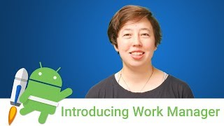 Android Jetpack: Introducing WorkManager