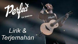 Ed Sheeran - Perfect (Lirik & Terjemahan)