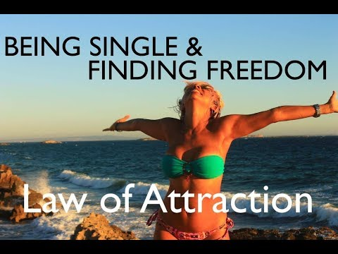Being Single & Finding Freedom | Law of Attraction
