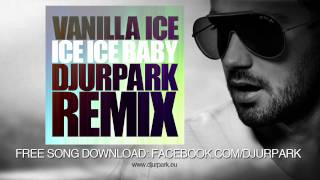 Vanilla Ice - Ice Ice Baby (Djurpark Remix)