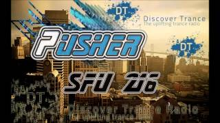 Pusher San Francisco Underground 216 [FREE Uplifting Trance Radio]