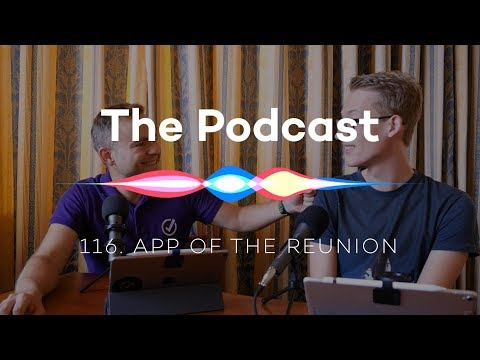 The Podcast 116: App of the Reunion