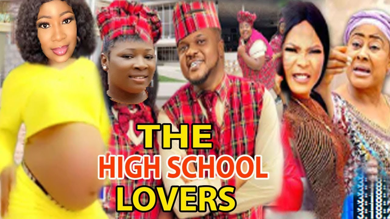 Download THE HIGH SCHOOL LOVES complete full movie part1&2(NEW MOVIE)2021 LATEST NOLLYWOOD MOVIE NOLLYMAXTV
