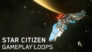 Why I'm never going back to Elite... Star Citizen Gameplay Loops!