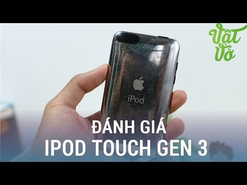Vật Vờ| Review iPod Touch Gen 3: huyền thoại 1 thời