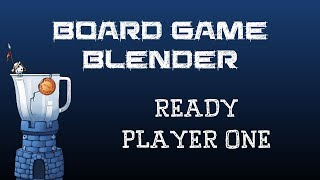 Board Game Blender - Ready Player One
