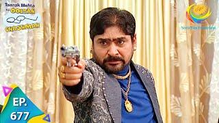 Taarak Mehta Ka Ooltah Chashmah - Episode 677 - Full Episode
