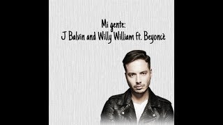 Mi Gente J. BALVIN and WILLY WILLIAM FT. BEYONC LYRICS.mp3