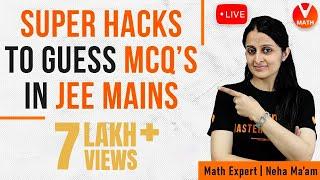 Super Hacks to Guęss MCQ's In JEE Mains | JEE Mains Maths | JEE Mains 2020 | Vedantu Math