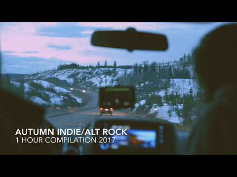 THE BEST INDIE ROCK 1 HOUR AUTUMN PLAYLIST (NEW ALTERNATIVE 2017)