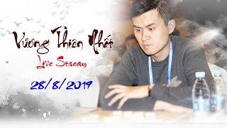 Vương Thiên Nhất đánh cờ online   28/8