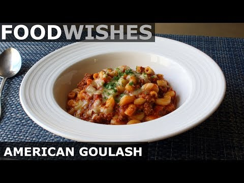 American Goulash (One-Pot Beef & Macaroni) - Food Wishes