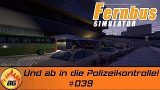 Fernbus Simulator #039 | Und ab in die Polizeikontrolle! | Let's Play [HD]