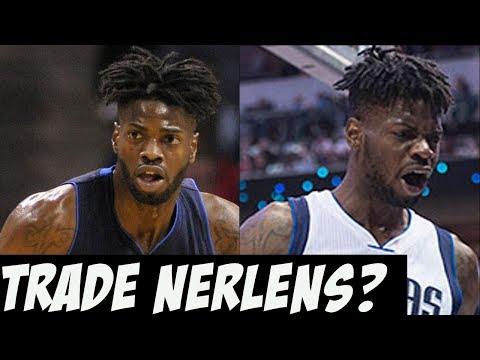 Will The Dallas Mavericks Trade Nerlens Noel?