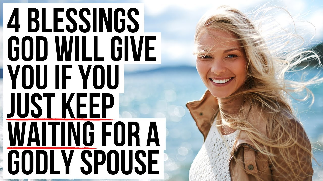 If You KEEP WAITING for a Godly Spouse, God Will . . .