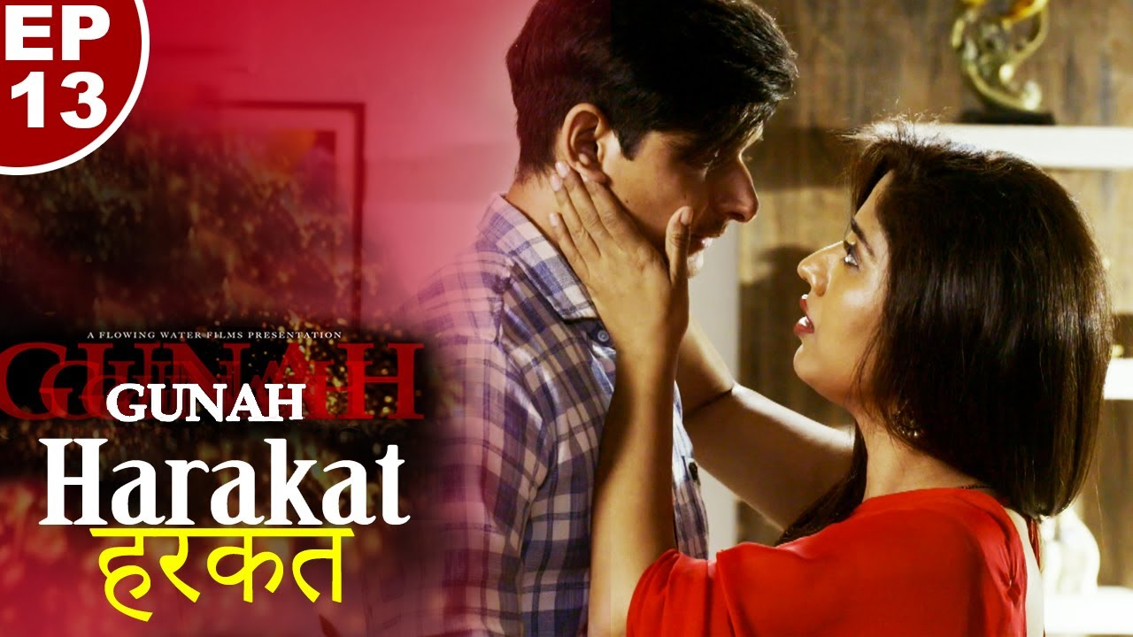 Download Gunah - Harakat - Episode 13 | गुनाह - हरकत | FWFOriginals