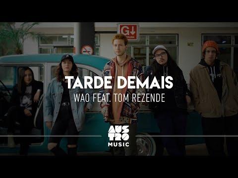 WAO feat Tom Rezende - Tarde Demais