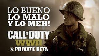 Lo Bueno, lo Malo y lo Meh! de la Beta de Call of Duty: WWII