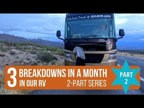 PART 2: 3 x RV Breakdowns in a Month. The Saga Continues...
