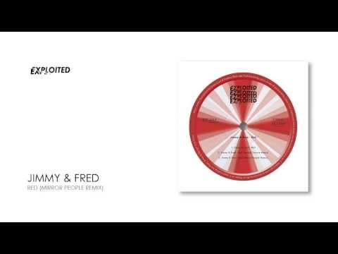 Jimmy & Fred - Red (Mirror People Remix) | Exploited