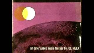 Joe Meek (The Blue Men) - I Hear A New World