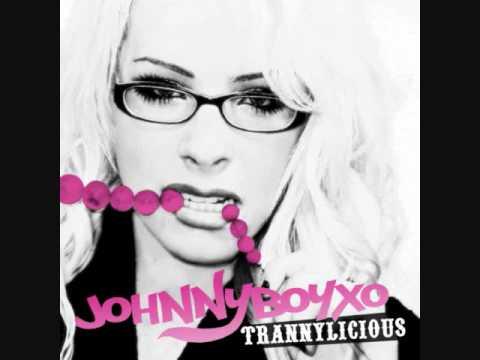 Trannylicious - JohnnyBoyXo (FULL SONG!!)