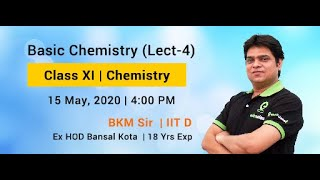 Basic Chemistry (Lect- 4) |Class XI | JEE Main, Advanced & NEET | By BKM Sir - IIT Delhi