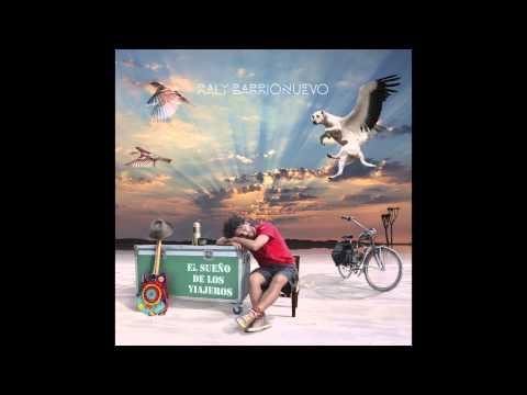 Raly Barrionuevo - El Sueño de los viajeros (Full Album)