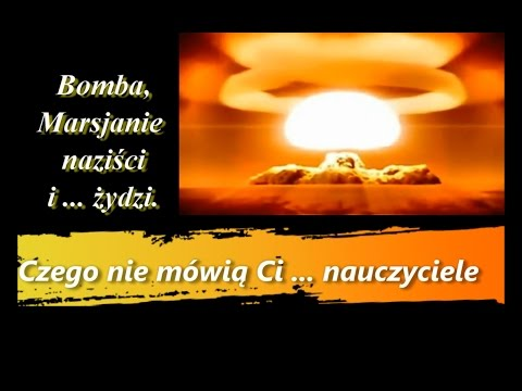 Bomba atomowa, Marsjanie, naziści i ... żydzi.