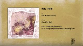 Self Defense Family - Holy Trend