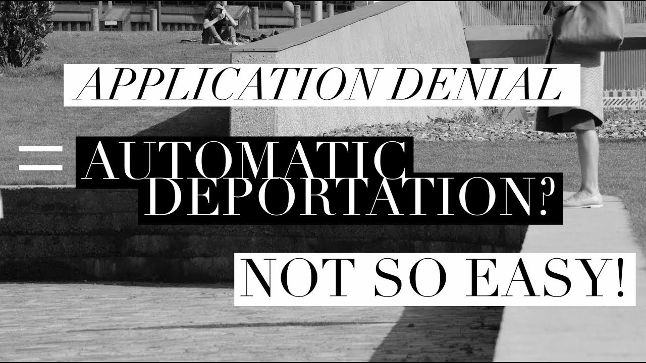 Application Denial = Automatic Deportation? Not So Simple!