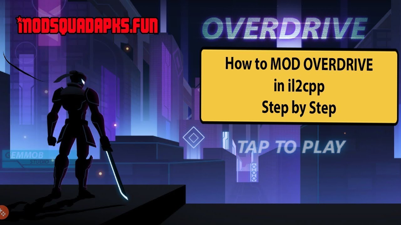 How to Mod Overdrive in il2cpp Step by Step