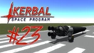 KERBAL SPACE PROGRAM 23 | THE NEEDLE ROCKET