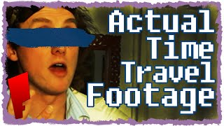 Actual Time Travel Footage!