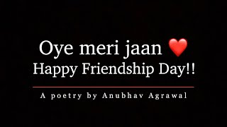 Friendship Day Special Poetry || Anubhav Agrawal | Hindi Poetry