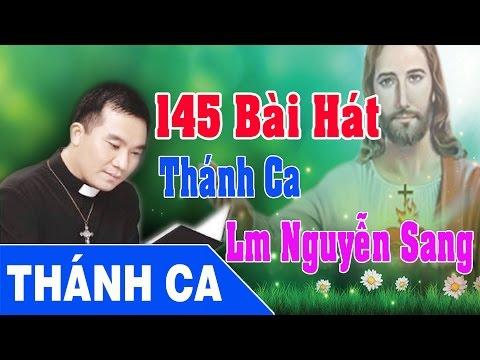 Thánh Ca Nguyễn Sang | 145 Bài Hát Thánh Ca Hay Nhất - Lm Nguyễn Sang