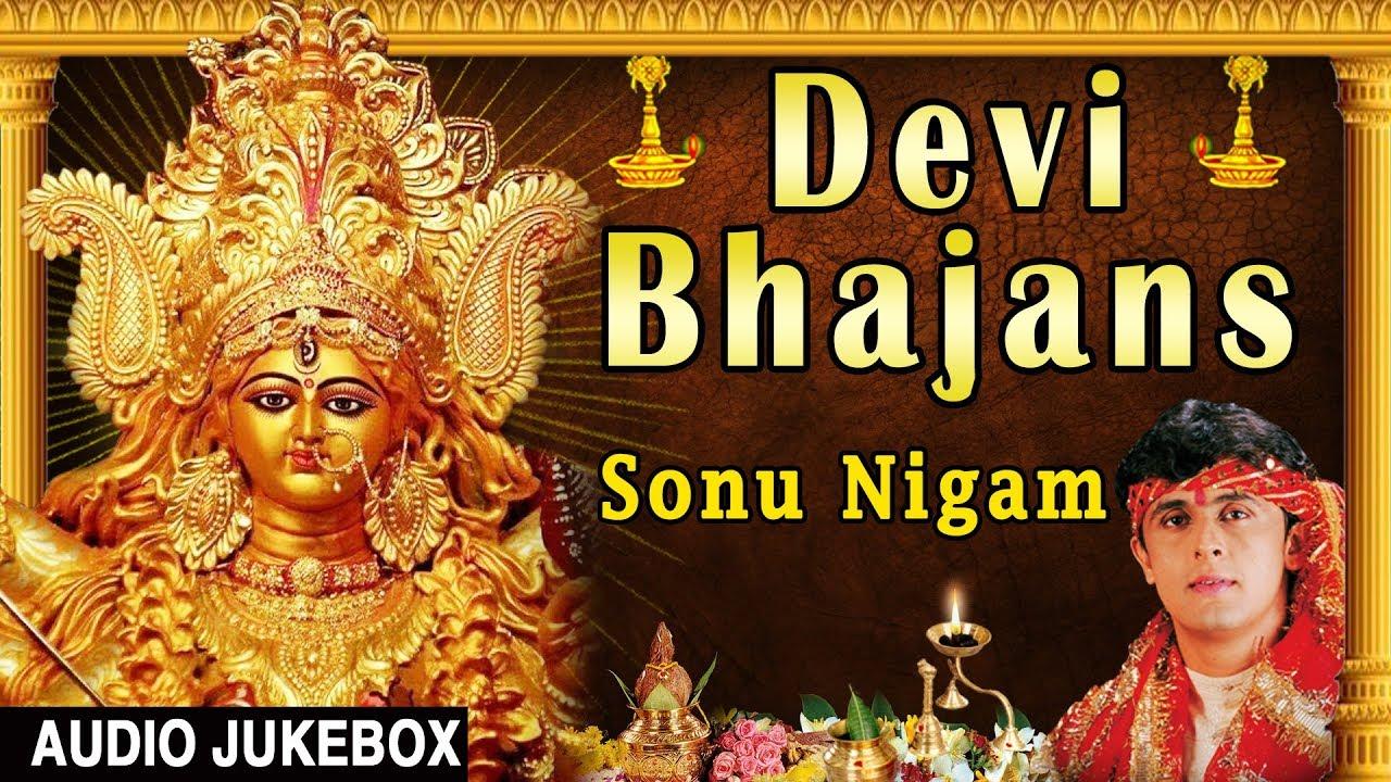 Download Devi Bhajans I SONU NIGAM I Navratri 2017 Special I Best Collection of Sonu Nigam Bhajans