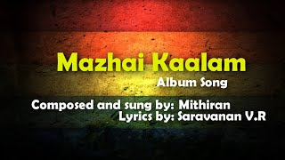 Mazhai Kaalam - Album Song - Lyrical Video by Thunder Team