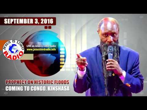 PROPHECY ALERT!! HISTORIC FLOODS COMING TO CONGO, KINSHASA -  PROPHET ELIJAH