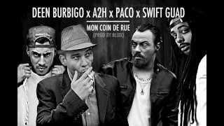 Mon Coin De Rue - Deen Burbigo, A2H, Paco, Swift Guad (Prod Blixx) (Son Officiel)