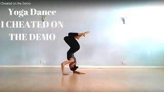 "Yoga Dance Choreography ""I cheated on the demo"""