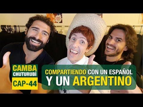Camba Chuturubí | CAP 44 | COMPARTIENDO CON UN ESPAÑOL Y UN ARGENTINO