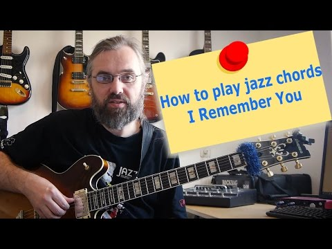 How to play Jazz Chords - Playing I Remember You