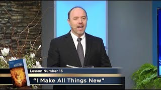 """""""I Make All Things New"""" - Study Hour - Lesson 13"""