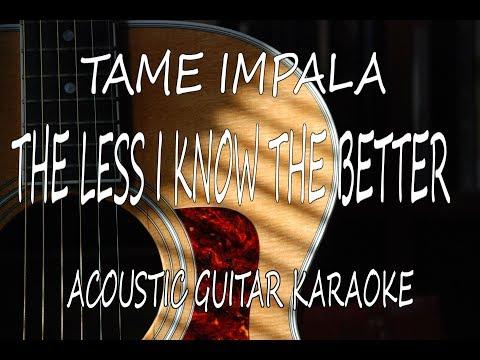 Tame Impala - The Less I Know the Better (Acoustic Guitar Karaoke Lyrics on Screen)