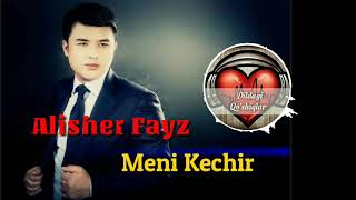 Alisher Fayz Meni Kechir Music Version