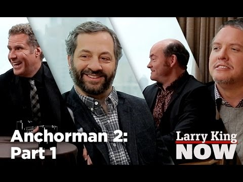 Anchorman 2: Will Ferrell, David Koechner, Judd Apatow & Adam McKay On Larry King Now - Ora TV